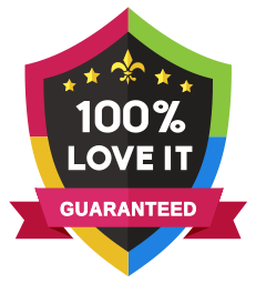 100% LOVE IT GUARANTEED
